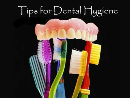 Tips For Dental Hygiene! Find out more at