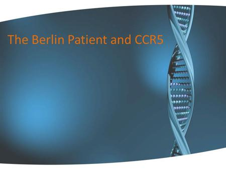 The Berlin Patient and CCR5. Tim Brown: the only man to have been cured of HIV  Brown was diagnosed with HIV in 1995  11 years on antiretroviral therapy.