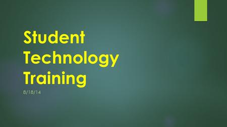 Student Technology Training 8/18/14. iPad Care Your iPad is YOUR responsibility. If you break it or lose it you are responsible for paying for the repair.