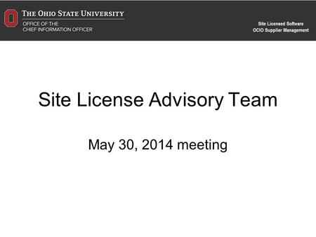 Site License Advisory Team May 30, 2014 meeting. Agenda 1.Insight and Microsoft –Discussion of reseller issues –Microsoft renewal and iPad apps 2.Renewals.