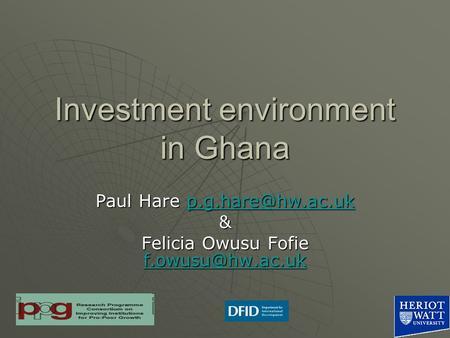 Investment environment in Ghana Paul Hare  & Felicia Owusu Fofie