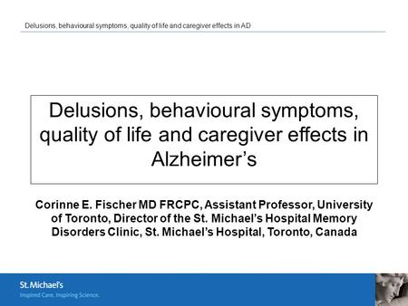 Delusions, behavioural symptoms, quality of life and caregiver effects in AD Delusions, behavioural symptoms, quality of life and caregiver effects in.