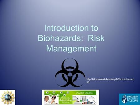 Introduction to Biohazards: Risk Management
