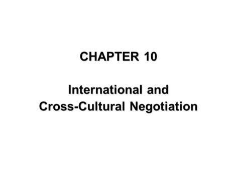 international negotiation International negotiation – that is, the use of non-violent engagement to resolve international disputes or.
