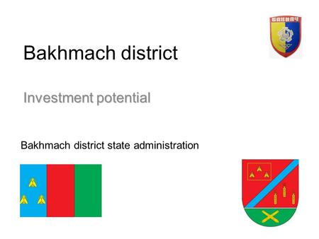 Bakhmach district Investment potential Bakhmach district state administration.
