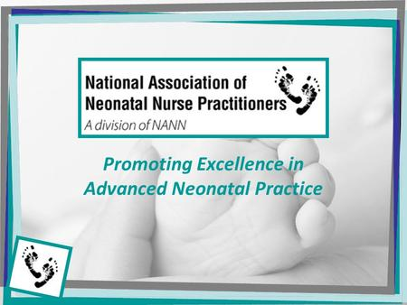 Promoting Excellence in Advanced Neonatal Practice.