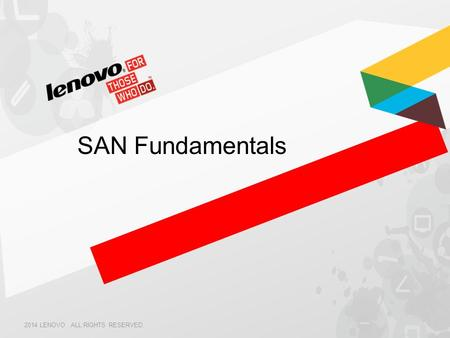 2014 LENOVO. ALL RIGHTS RESERVED. SAN Fundamentals.