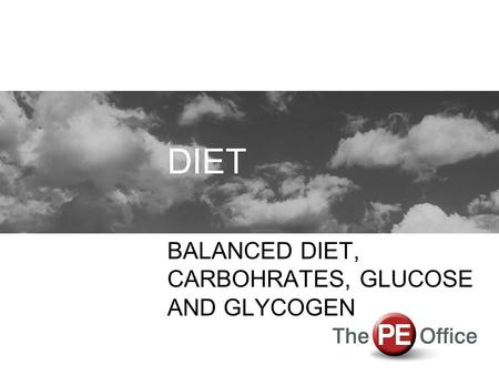 DIET BALANCED DIET, CARBOHRATES, GLUCOSE AND GLYCOGEN.