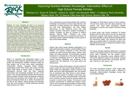 Improving Nutrition-Related Knowledge: Intervention Effect on High School Female Athletes Wenhao Liu 1, Susan M. Pilarski 2, Joanne M. Leight 1 and Marybeth.