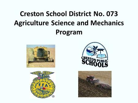 Creston School District No. 073 Agriculture Science and Mechanics Program.