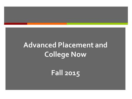 Advanced Placement and College Now Fall 2015. College Trig/Algebra Math Class  Not part of the College Now program. Called Quick Step Plus.  Teachers.
