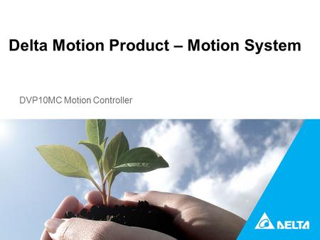 Delta Motion Product – Motion System