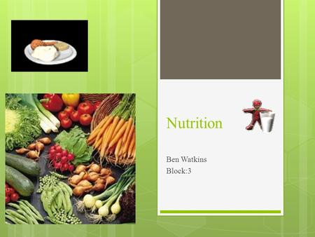 Nutrition Ben Watkins Block:3. Carbohydrates  Carbohydrates= energy.  two types: simple, complex.  part of healthy diet.  convert to energy rapidly.