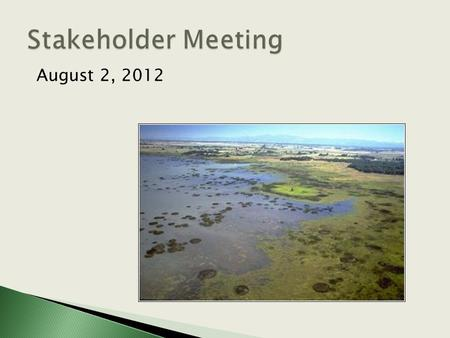 August 2, 2012.  404 Assumption Review  Project Schedule Review  Summary of Stakeholder Outreach Meetings  Status of Assumption Effort  Statutory.