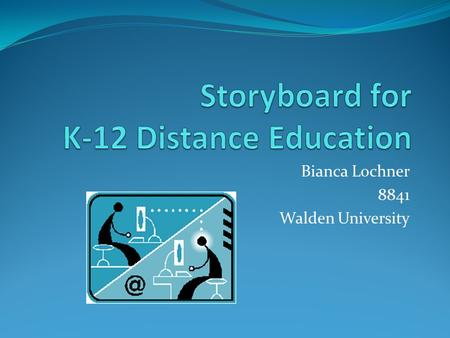 Bianca Lochner 8841 Walden University. Distance Education Distance education represents an important alternative to address current challenges and to.