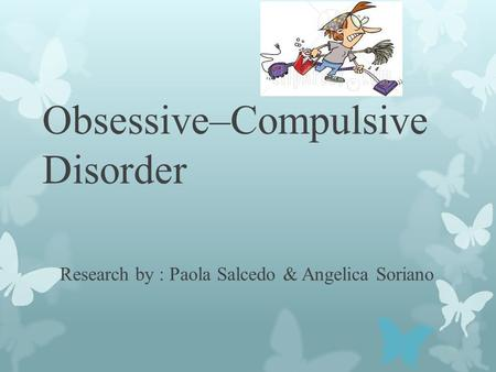 a research on the anxiety disorder obsessive compulsive disorder Contact the pediatric anxiety disorders laboratory about its research projects or educational opportunities in childhood anxiety disorders and obsessive compulsive disorder contact the clinic org-00111566.