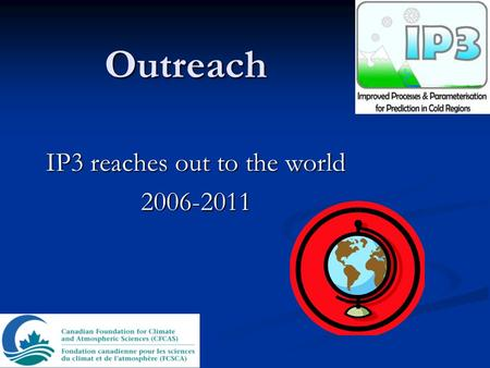 Outreach IP3 reaches out to the world 2006-2011. IP3 by the numbers! 4+ years 4+ years 8 basins (+2!) 8 basins (+2!) 14 investigators 14 investigators.