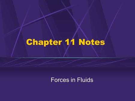 Chapter 11 Notes Forces in Fluids.