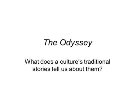 odyssey culture essay Odyssey essays result for essay odyssey: 500  cultural values and gender treatment in the odyssey conclusion the odyssey by homer helps to coin his journey of .