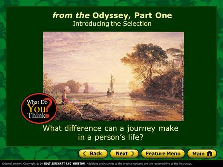 From the Odyssey, Part One Introducing the Selection What difference can a journey make in a person's life?