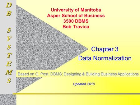 University of Manitoba Asper School of Business 3500 DBMS Bob Travica