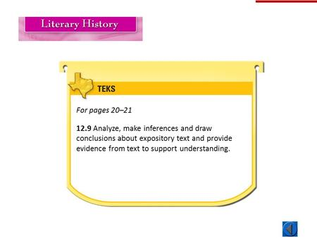 Literary History For pages 20–21 12.9 Analyze, make inferences and draw conclusions about expository text and provide evidence from text to support understanding.