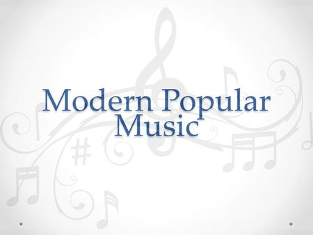 "Modern Popular Music. Reading ""What is pop music""? Instructions: 1.Find one partner 2.Decide who will be Reader 1 & who will be Reader 2 3.Find a piece."