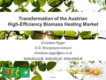 Christiane Egger O.Ö. Energiesparverband    081439en Transformation of the Austrian High-Efficiency.