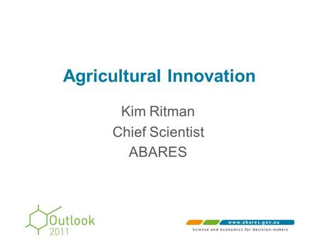Agricultural Innovation Kim Ritman Chief Scientist ABARES.