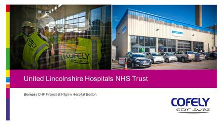 Biomass CHP Project at Pilgrim Hospital Boston United Lincolnshire Hospitals NHS Trust.