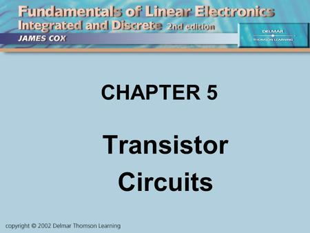 CHAPTER 5 Transistor Circuits.