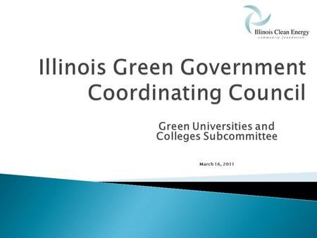 Green Universities and Colleges Subcommittee March 16, 2011.