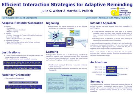 Efficient Interaction Strategies for Adaptive Reminding Julie S. Weber & Martha E. Pollack Adaptive Reminder Generation SignalingIntended Approach Learning.