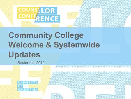 Community College Welcome & Systemwide Updates September 2015.