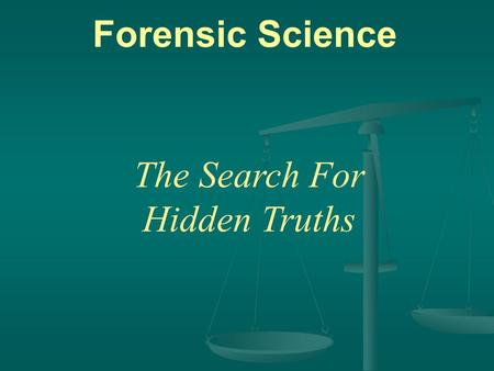 Forensic Science The Search For Hidden Truths. Meet Inspector Beaudeaux… He would like to introduce you to the world of forensic science.