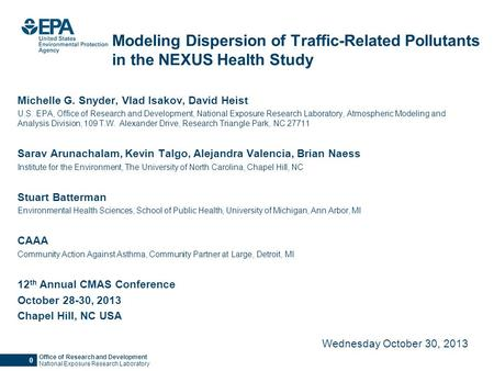 0 Office of Research and Development National Exposure Research Laboratory Modeling Dispersion of Traffic-Related Pollutants in the NEXUS Health Study.