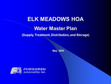 ELK MEADOWS HOA Water Master Plan (Supply, Treatment, Distribution, and Storage) May 2005.