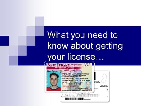 What you need to know about getting your license….
