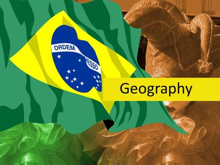 Geography. Brazil Largest country in South America and the Southern Hemisphere Fifth largest country in the world – US covers 3,717,813 square miles –