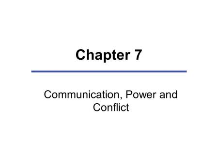 Communication, Power and Conflict
