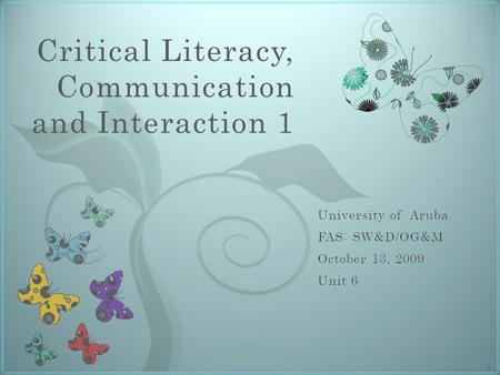 7 Critical Literacy, Communication and Interaction 1 1.