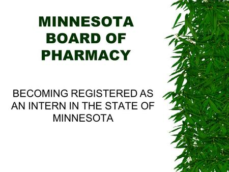 MINNESOTA BOARD OF PHARMACY BECOMING REGISTERED AS AN INTERN IN THE STATE OF MINNESOTA.