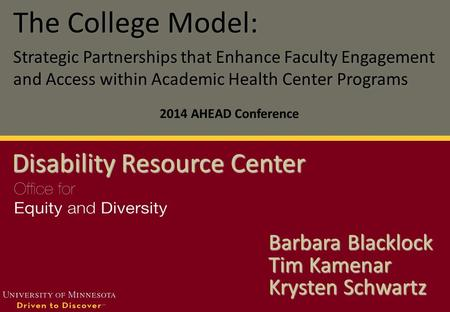 The College Model: Strategic Partnerships that Enhance Faculty Engagement and Access within Academic Health Center Programs The College Model: Strategic.