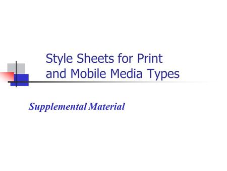 Style Sheets for Print and Mobile Media Types Supplemental Material.