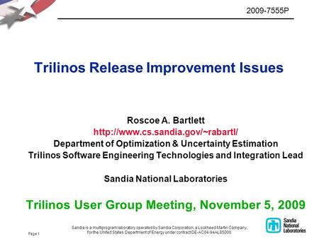 Page 1 Trilinos Release Improvement Issues Roscoe A. Bartlett  Department of Optimization & Uncertainty Estimation Trilinos.