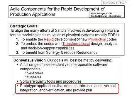 Strategic Goals: To align the many efforts at Sandia involved in developing software for the modeling and simulation of physical systems (mostly PDEs):