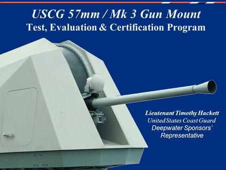 USCG 57mm / Mk 3 Gun Mount Test, Evaluation & Certification Program