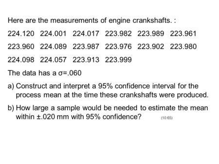 Here are the measurements of engine crankshafts. : 224.120 224.001 224.017 223.982 223.989 223.961 223.960 224.089 223.987 223.976 223.902 223.980 224.098.