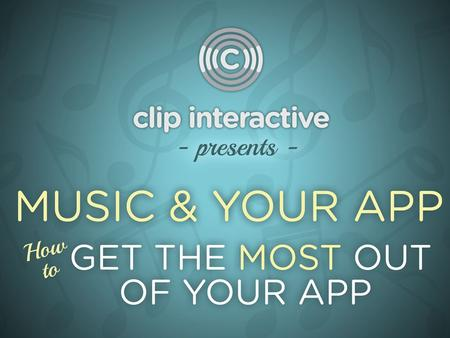 Welcome 2 Welcome to the first Clip Interactive Partner Webinar. Today's webinar will focus on music and your app. Agenda Artist Feeds Leveraging Artist.