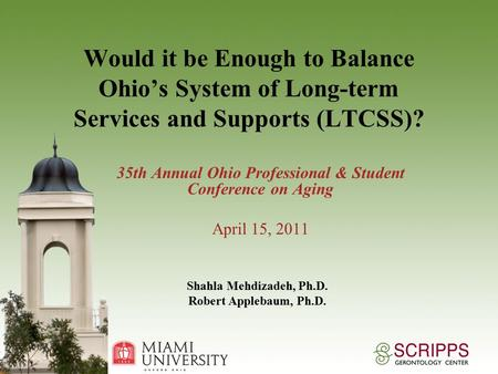 Would it be Enough to Balance Ohio's System of Long-term Services and Supports (LTCSS)? 35th Annual Ohio Professional & Student Conference on Aging April.